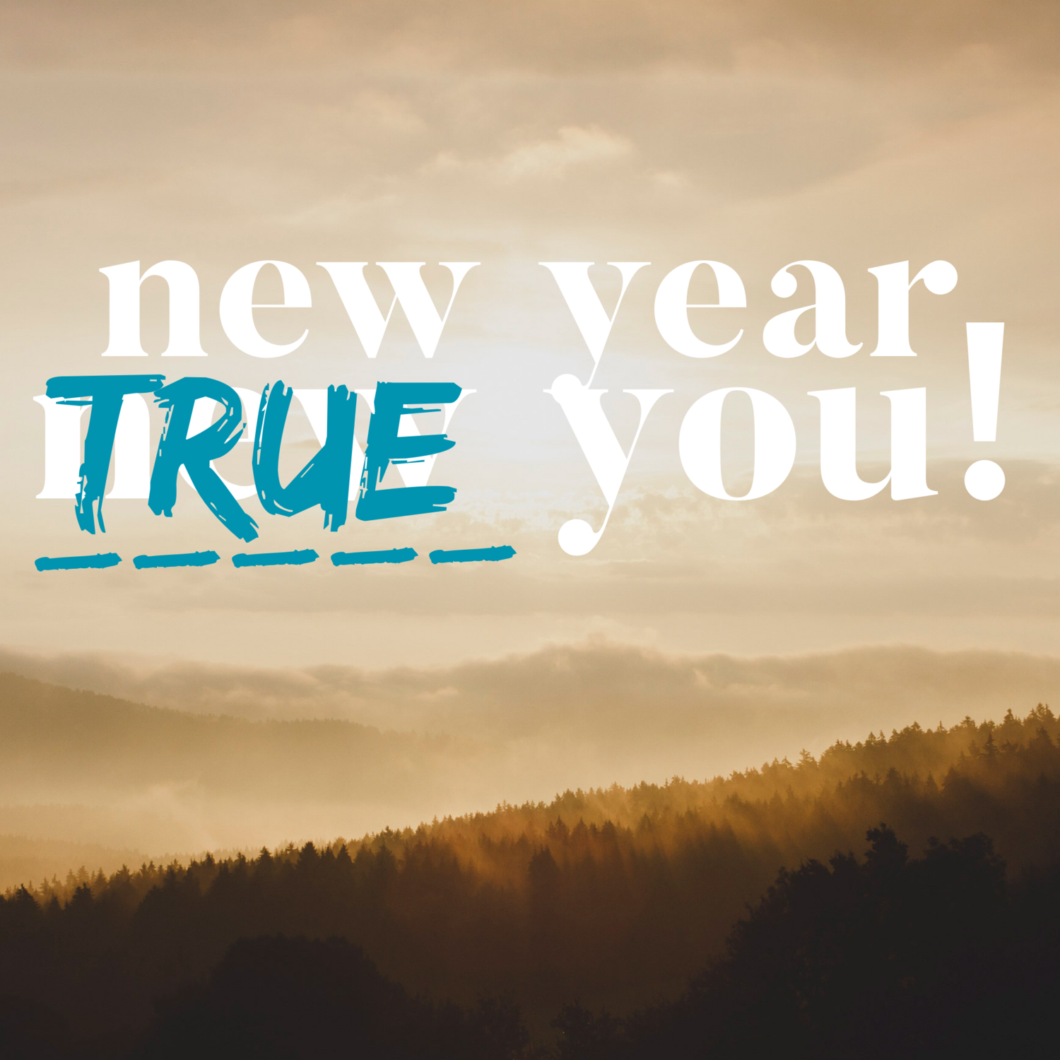 New Year, TRUE you!